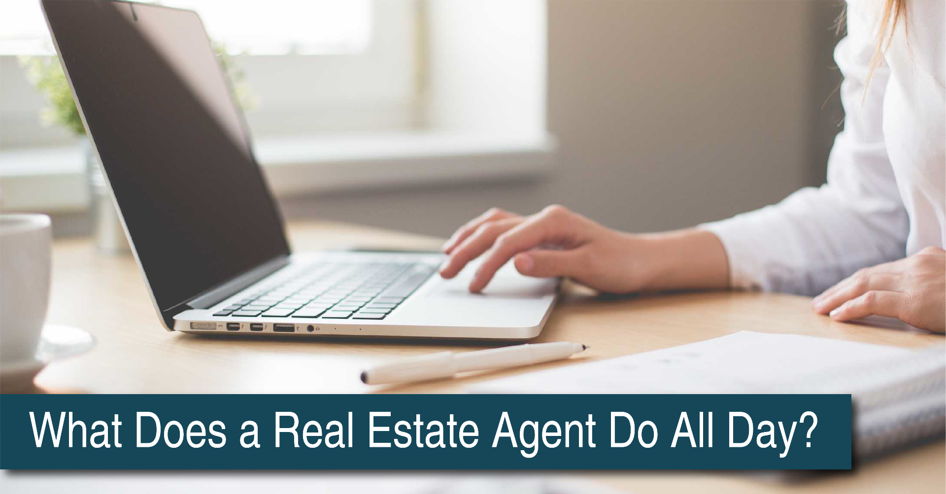 What Does a Real Estate Agent Do All Day?