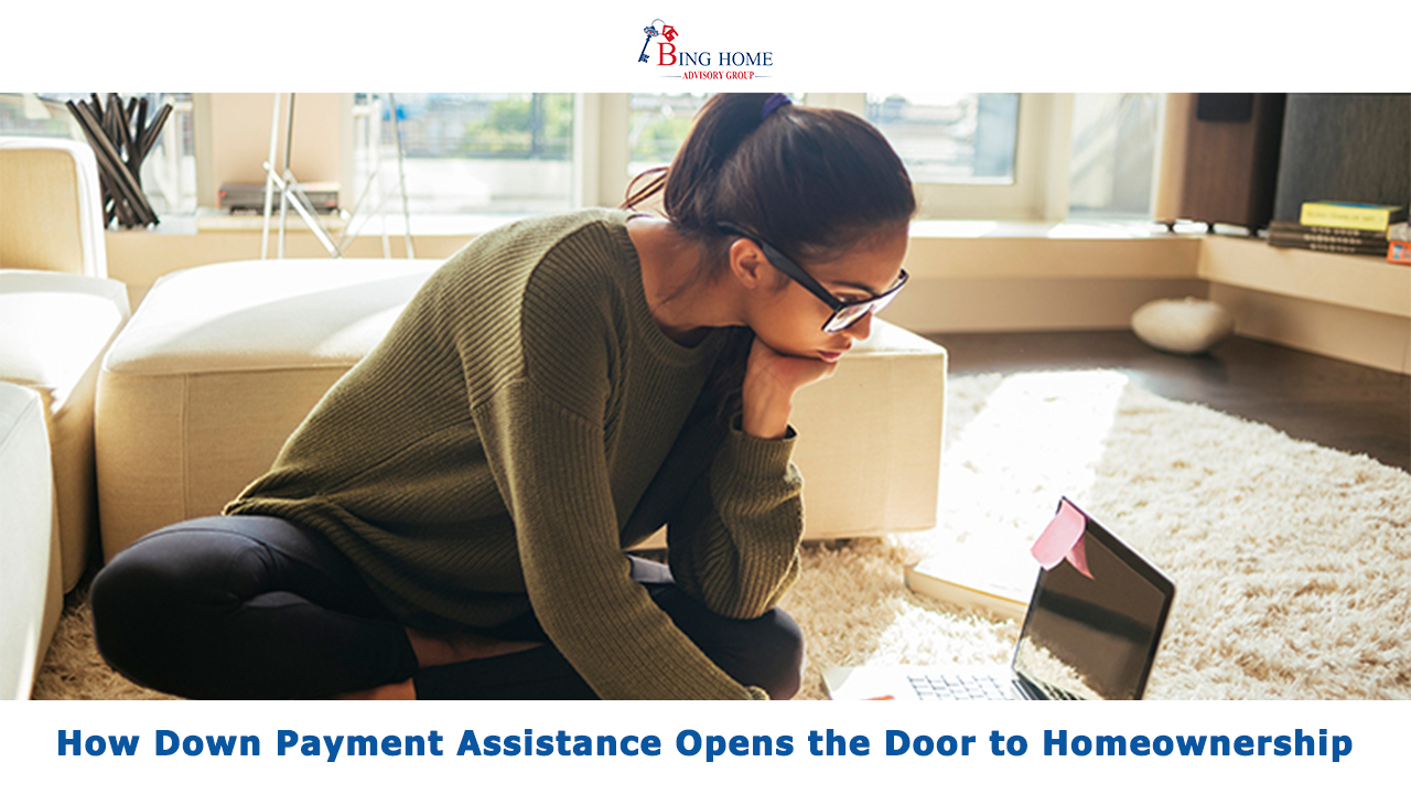 How Down Payment Assistance Opens the Door to Homeownership 16x9.jpg