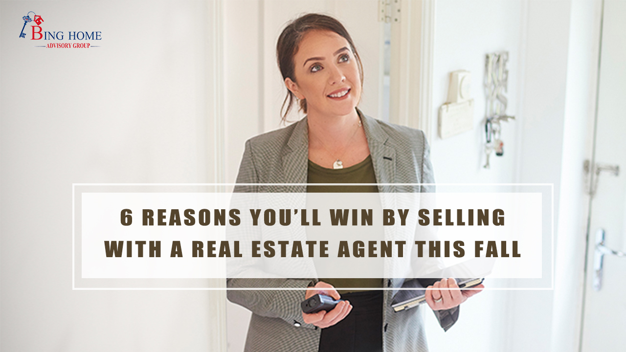 6 Reasons You'll Win by Selling with a Real Estate Agent This Fall (16x9).jpg