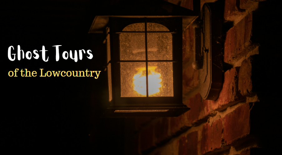 Don't Pass Up the Most Notorious Ghost Tours in the Lowcountry this Month!