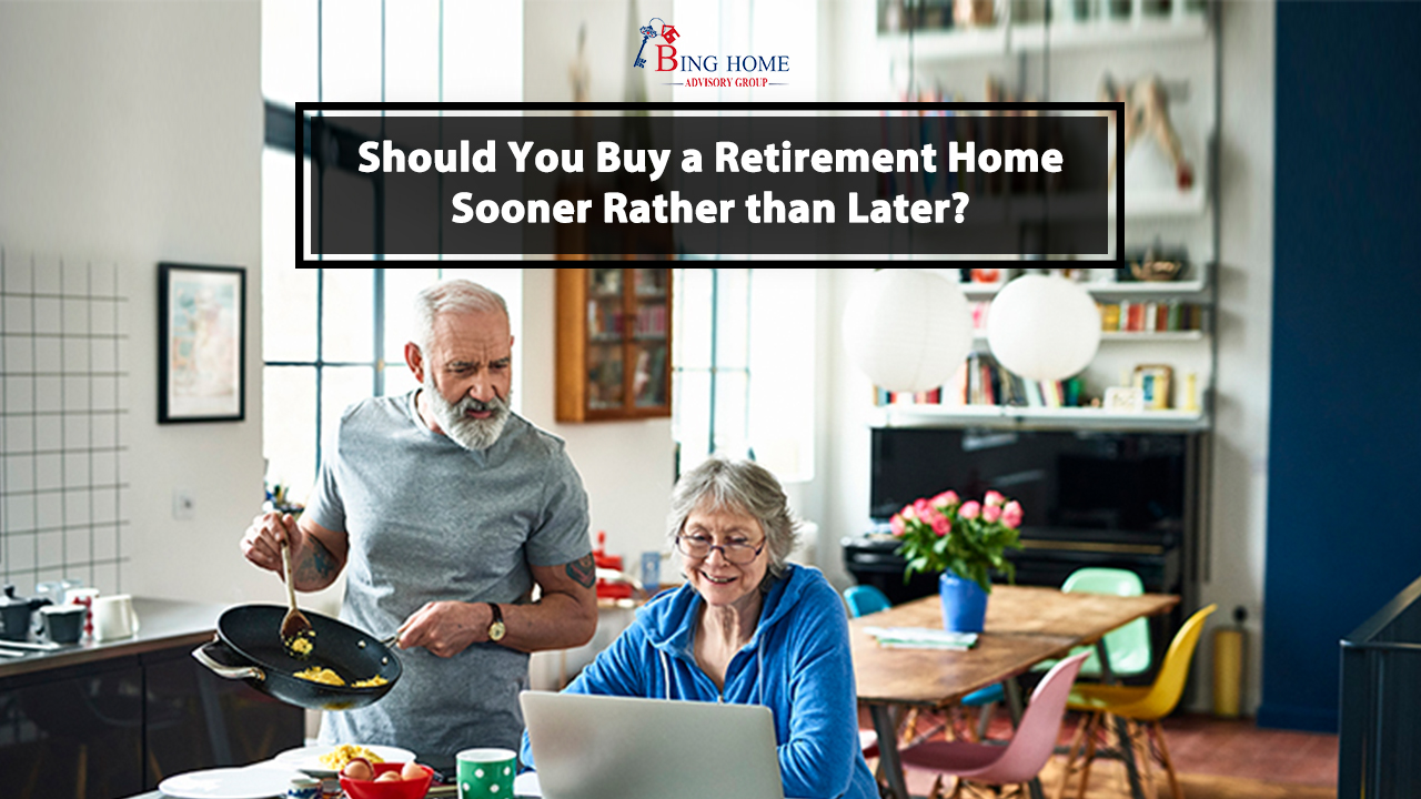 Should You Buy a Retirement Home Sooner Rather than Later (16 x 9).jpg