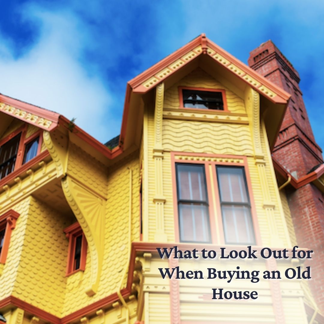 What to Look Out for When Buying an Old House