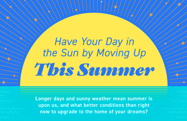 Have Your Day in the Sun by Moving Up This Summer