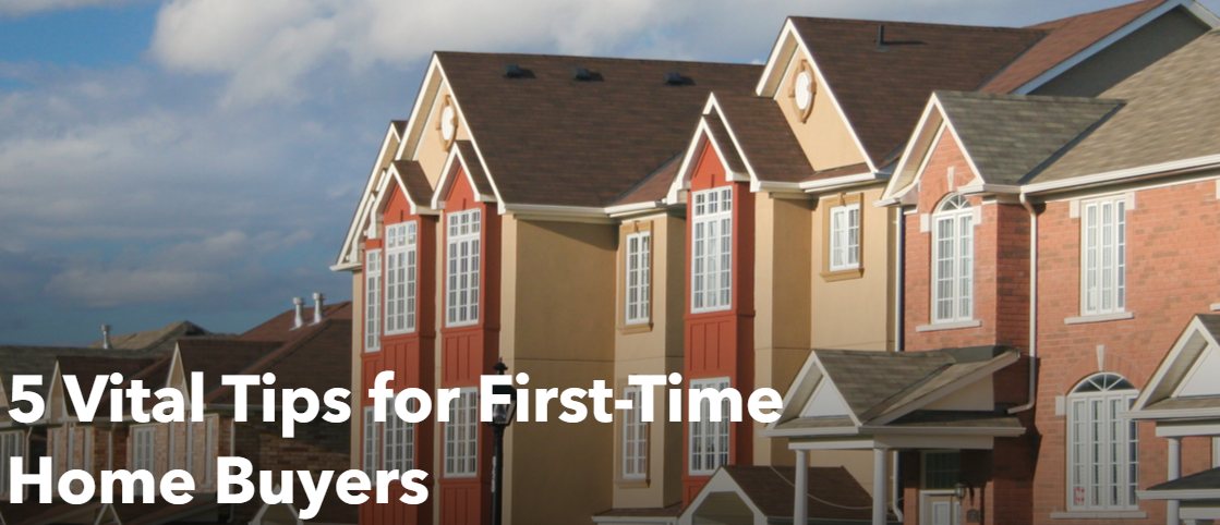 5 Vital Tips for First Time Home Buyers