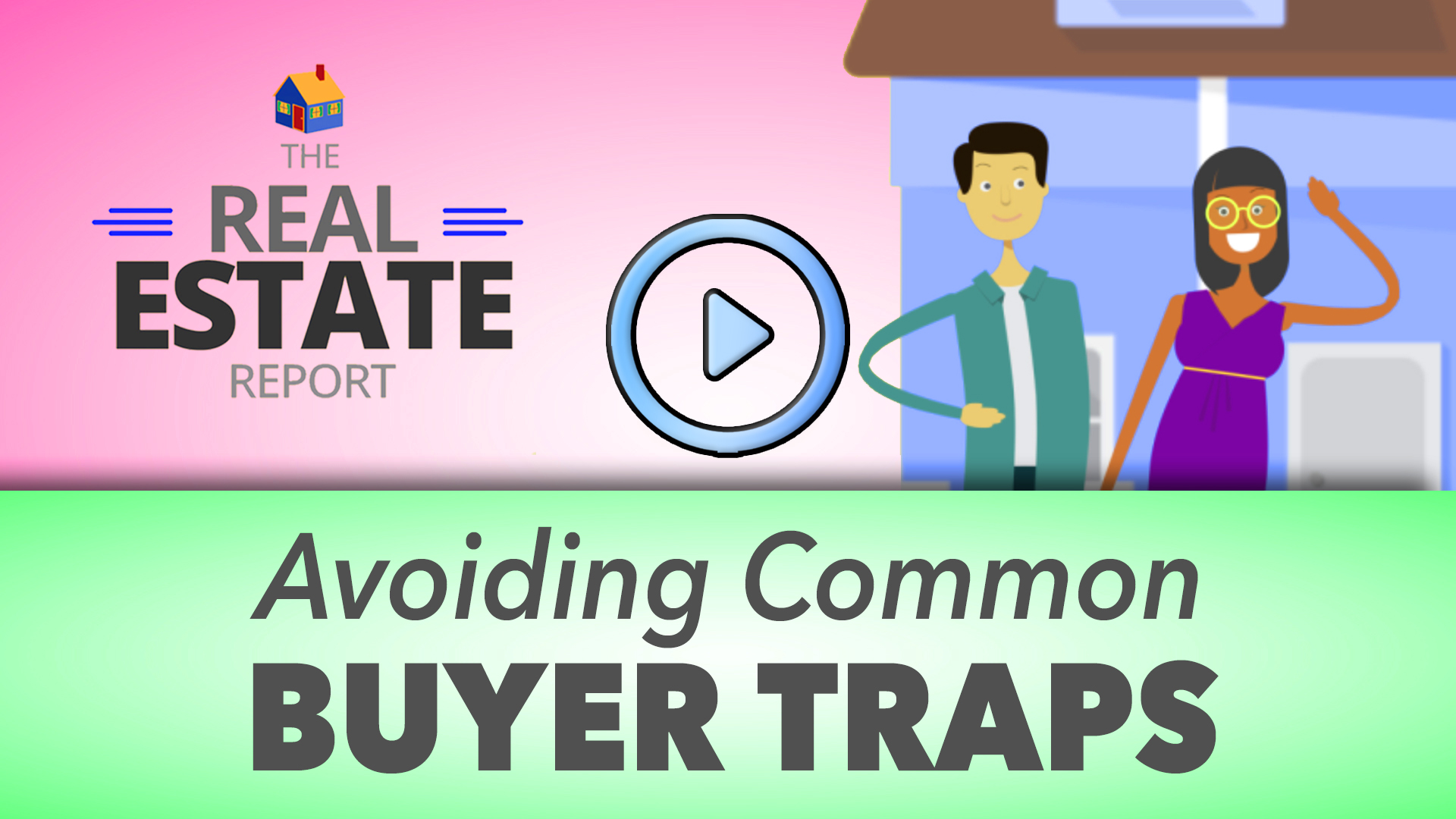 How to Avoid 9 Common Buyer Traps BEFORE Buying a Home