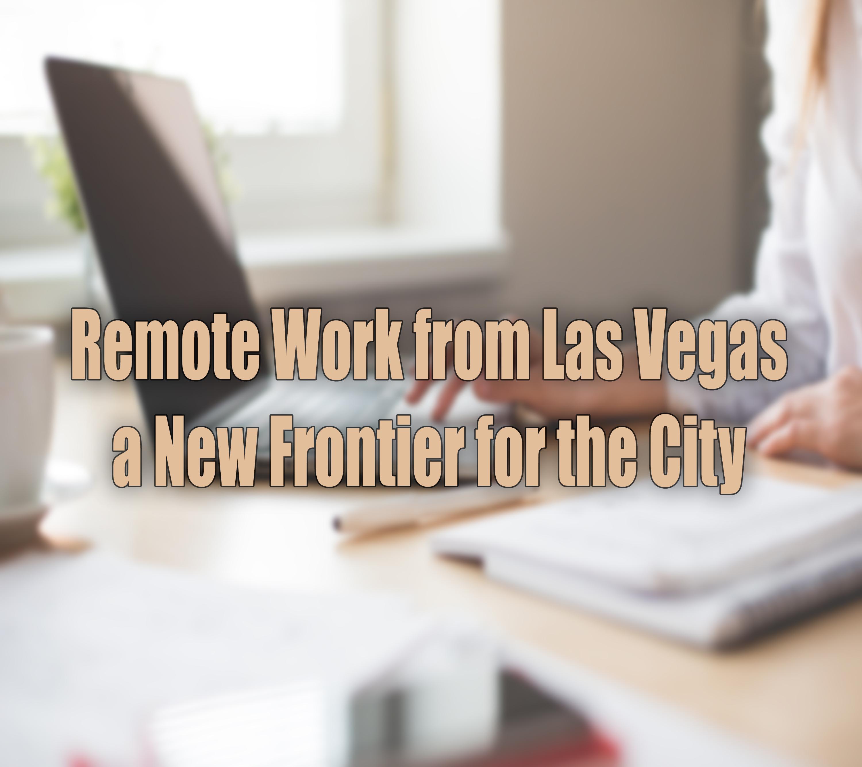 Remote Work in Las Vegas.jpg