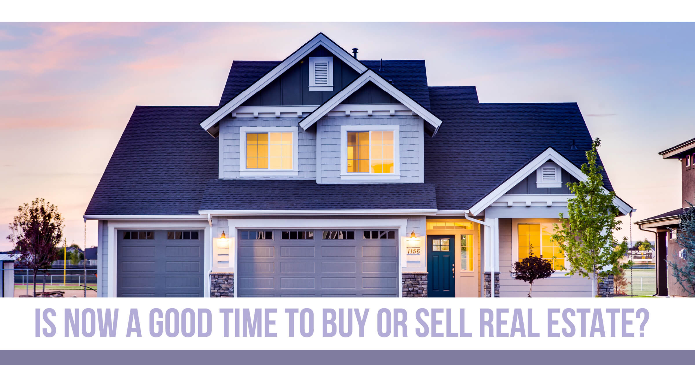Should You Consider Buying or Selling a Home Right Now?