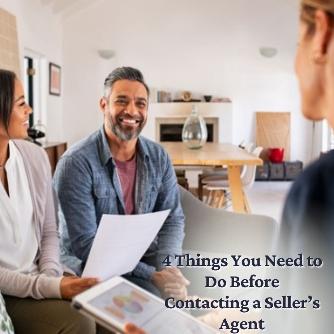 4 Things You Need to Do Before Contacting a Seller's Agent