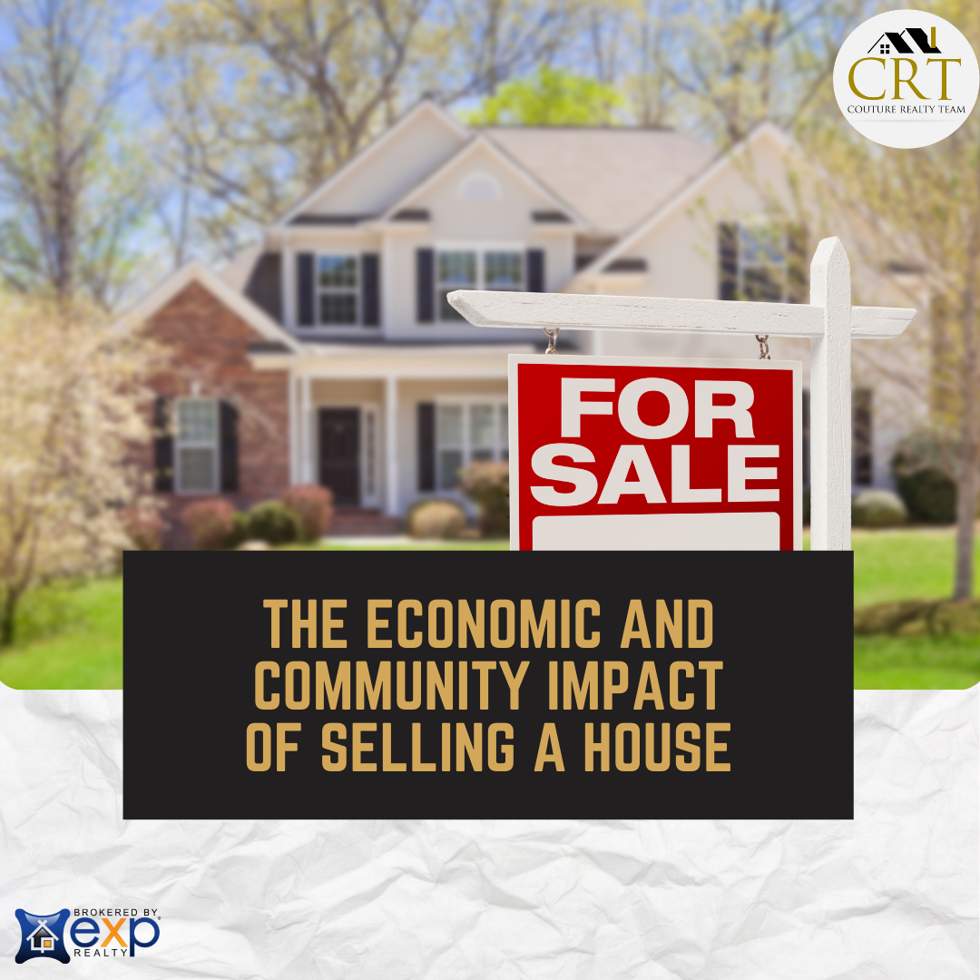 The Economic And Community Impact Of Selling A House.png
