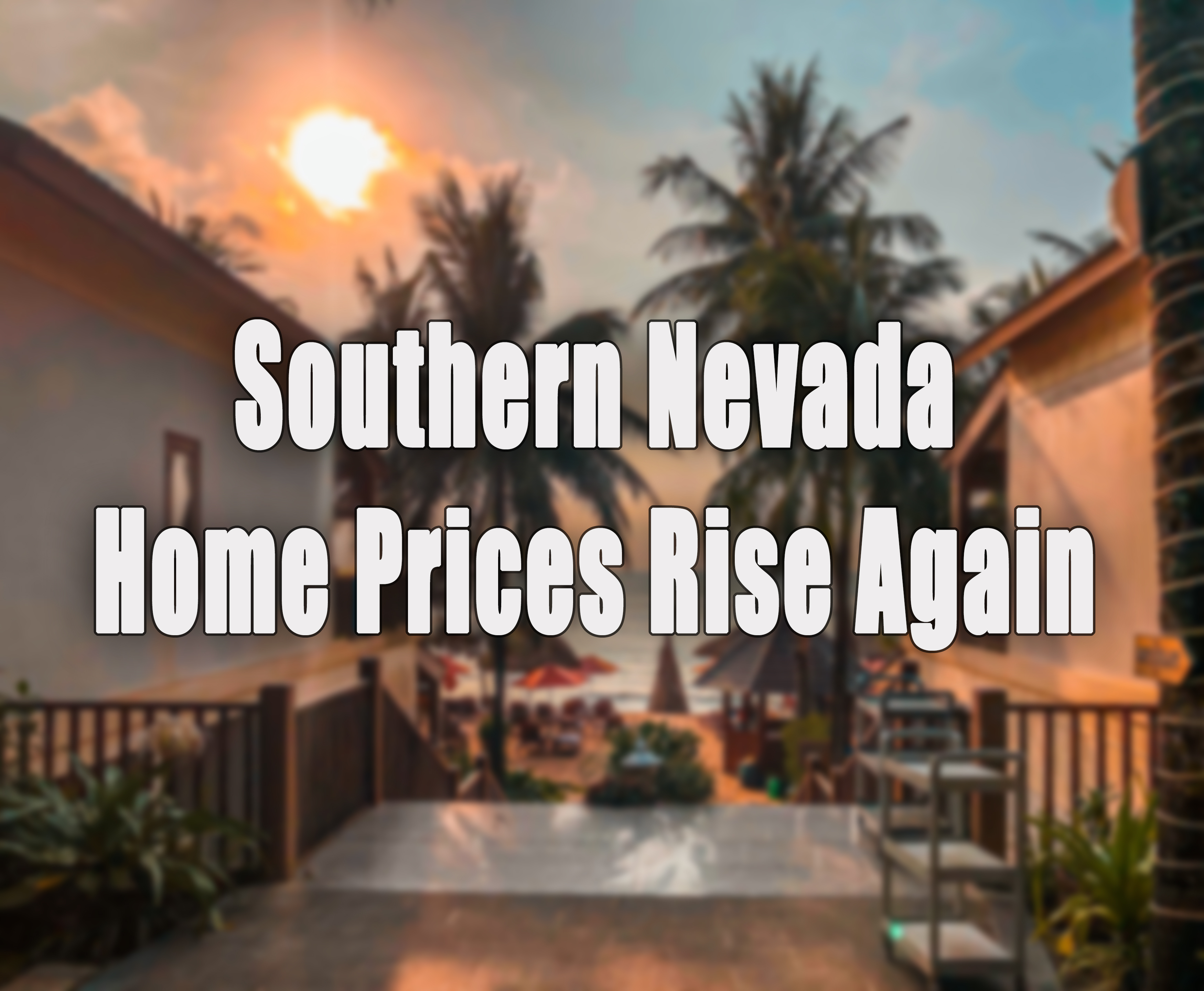 Southern Nevada Home Prices Rising.jpg
