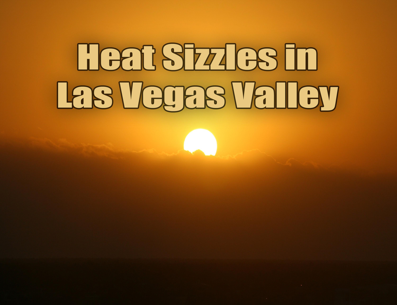 Heat Sizzles in Las Vegas Valley.jpg