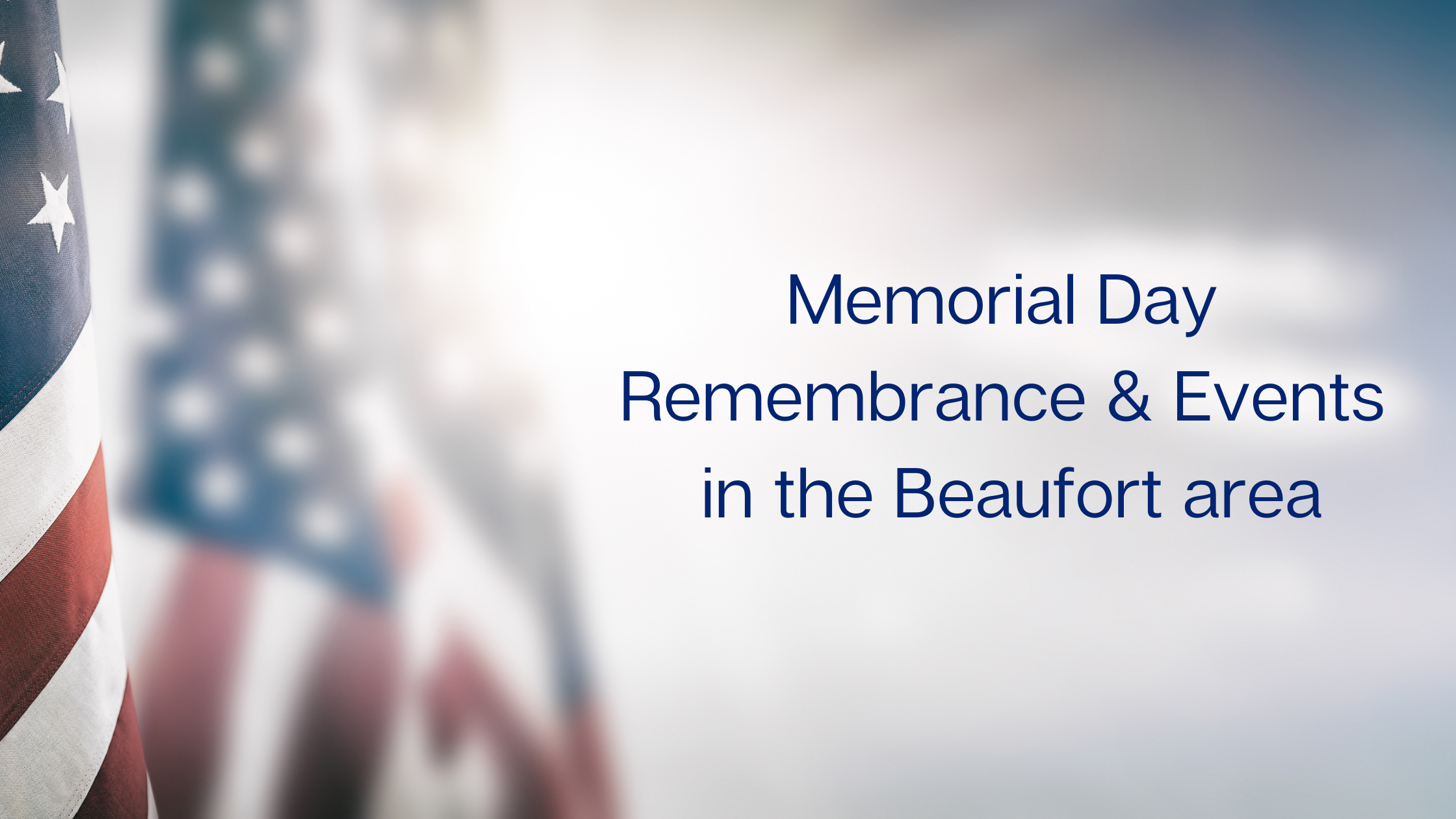 Memorial Day Remembrance & Events in the Beaufort area.png
