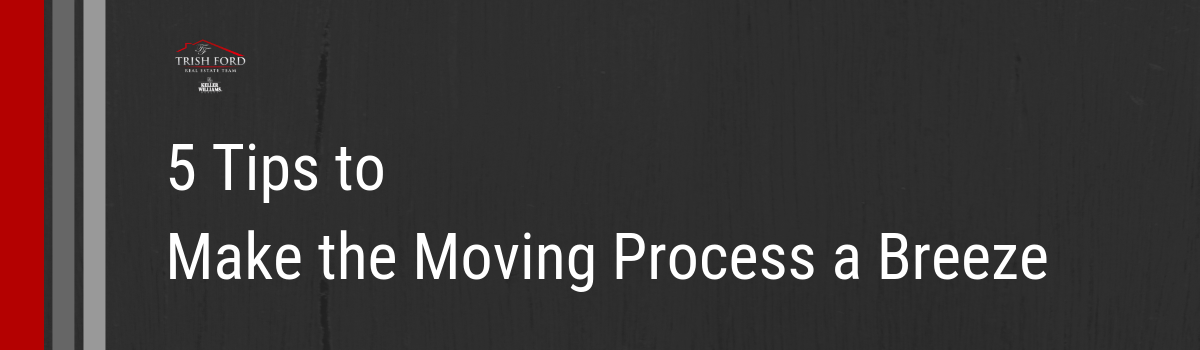 5 Tips to Make the Moving Process a Breeze.png