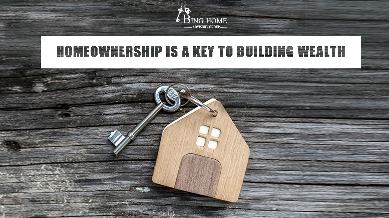 Homeownership Is a Key to Building Wealth 16x9.jpg