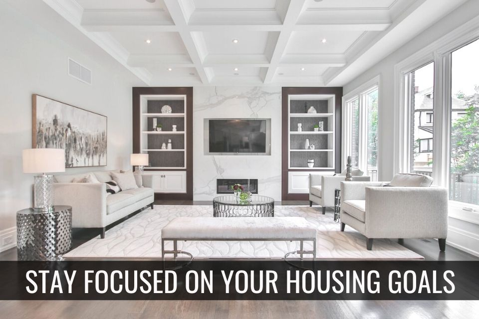 Buyers and Sellers – Stay Focused on Your Goals!