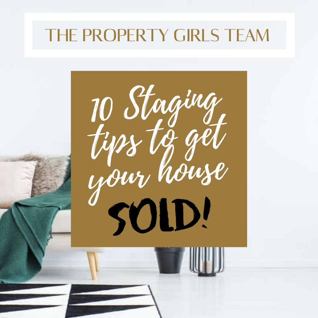 10 Staging Tips To Get Your Home Sold!