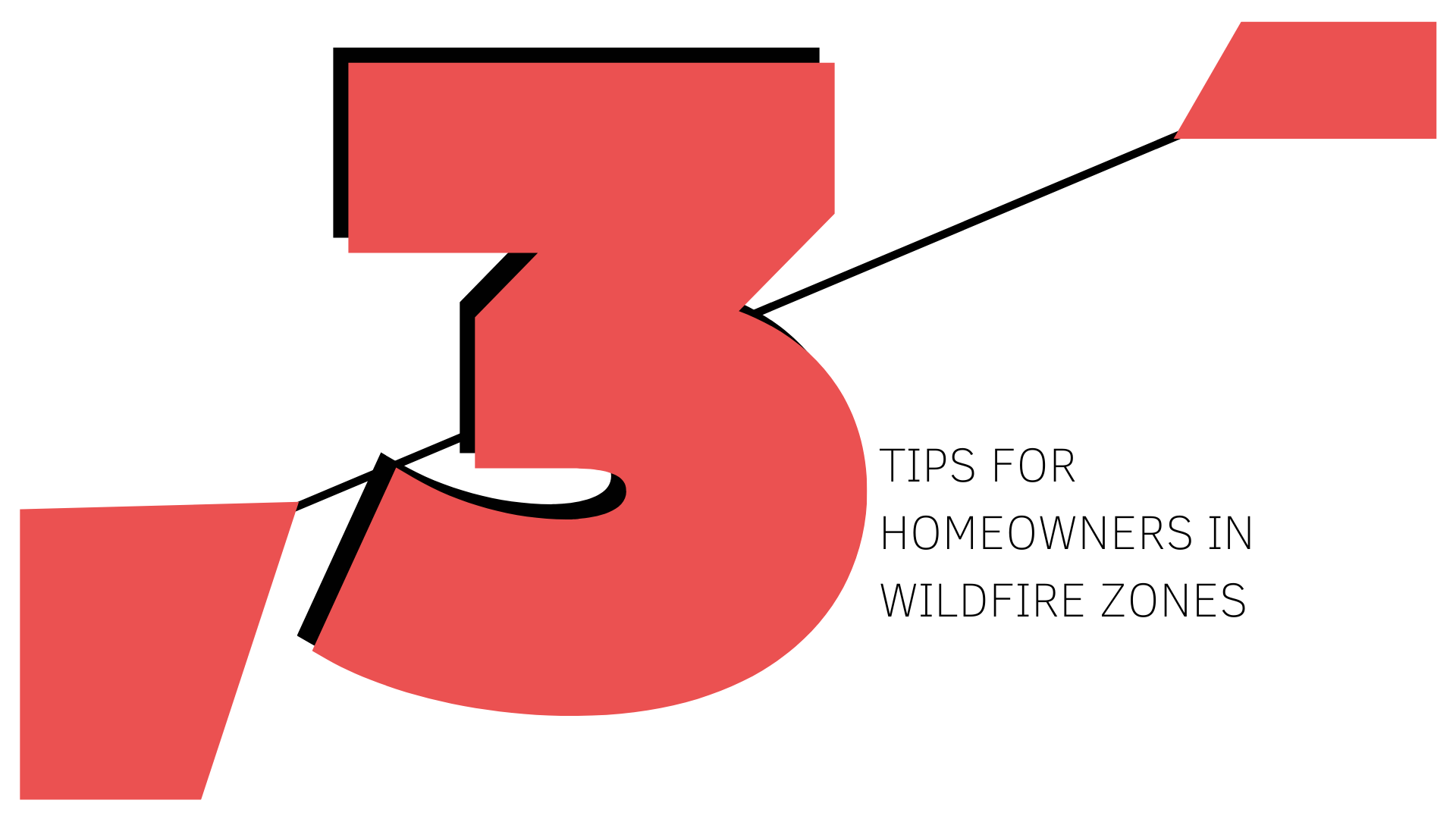 Tips for Homeowners in Wildfire Zones