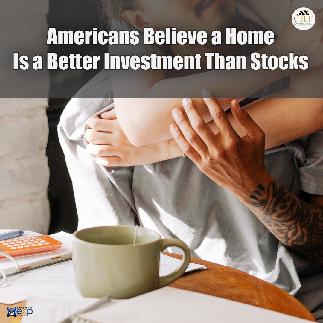 Americans Believe a Home Is a Better Investment.jpg
