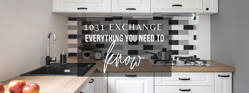 1031 Exchange Everything You Need to Know