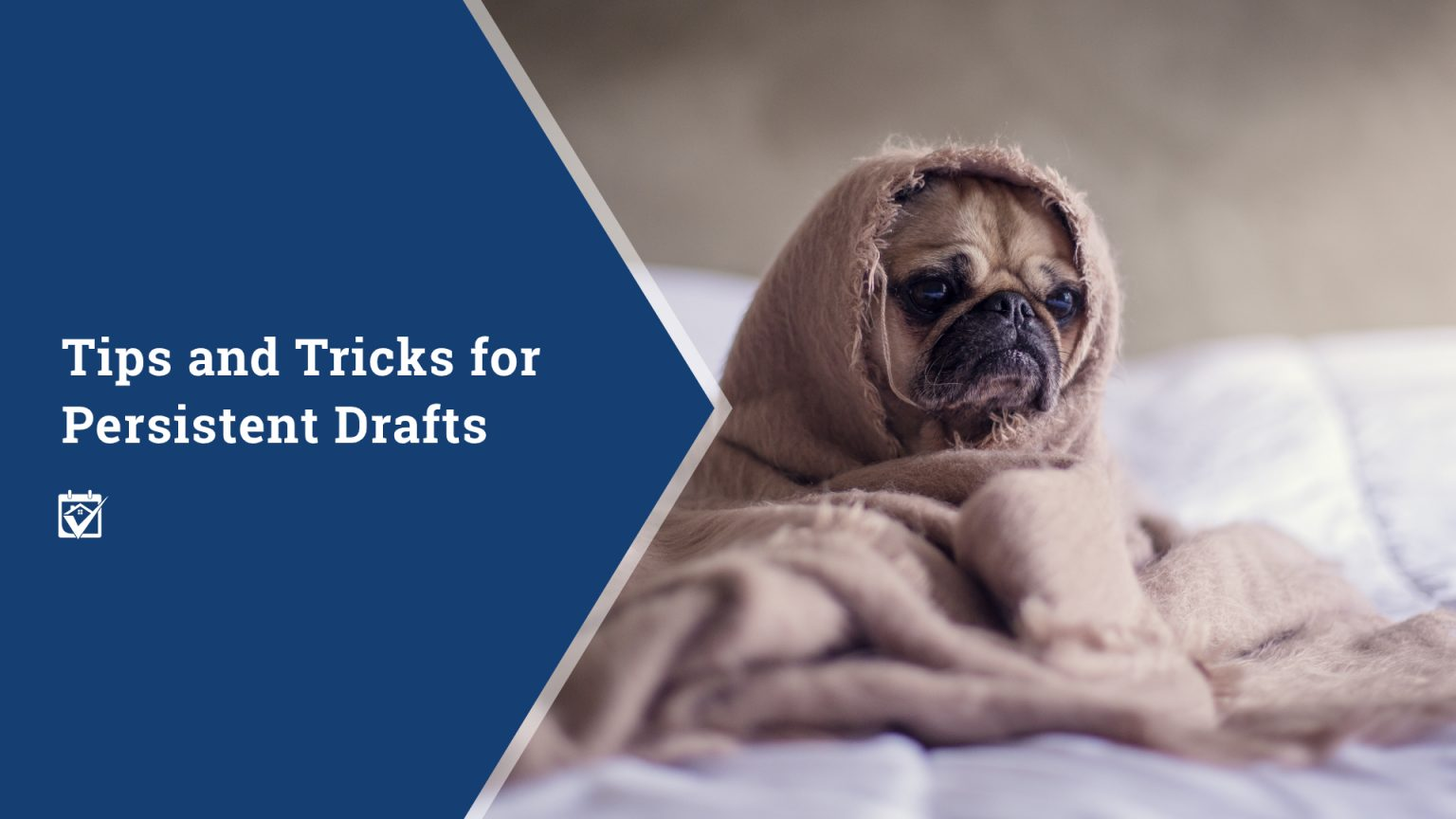 Tips and Tricks for Persistent Drafts