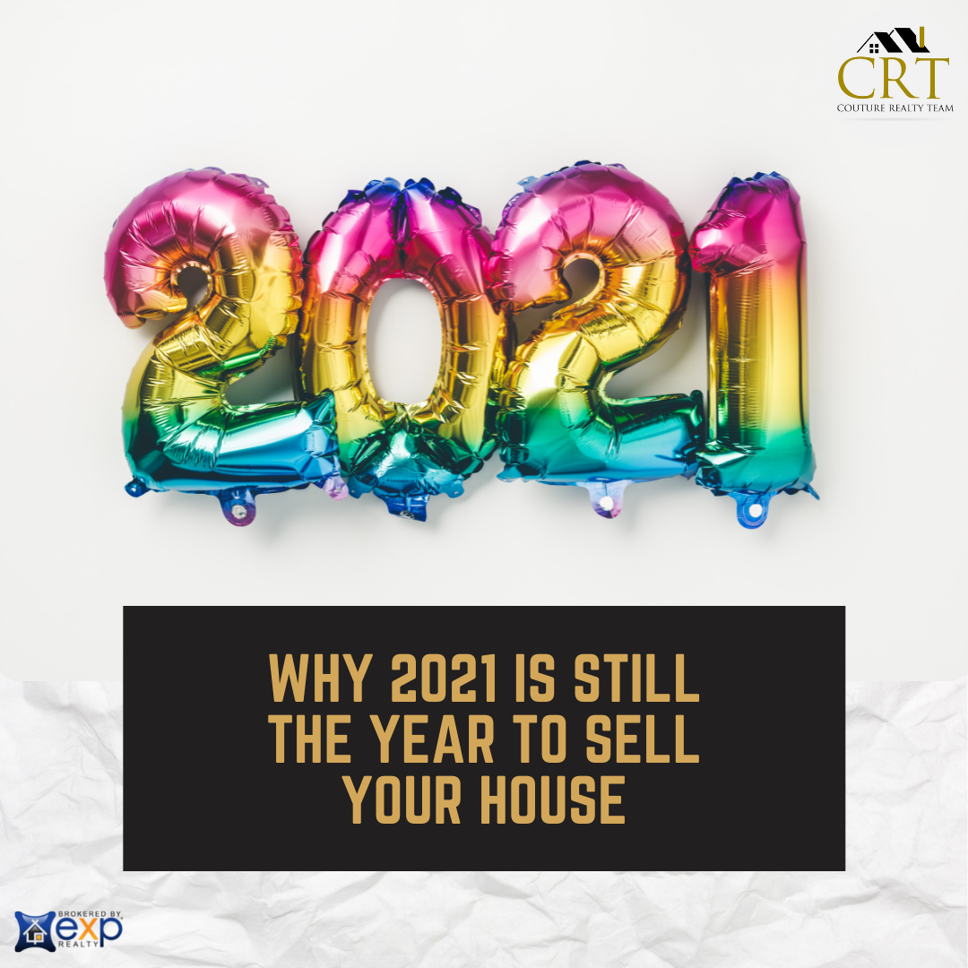 Why 2021 Is Still the Year To Sell Your House.png