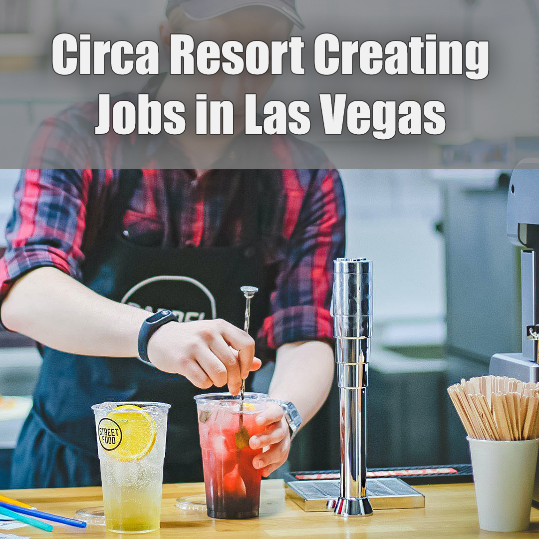 Circa Resort Creating Jobs.jpg