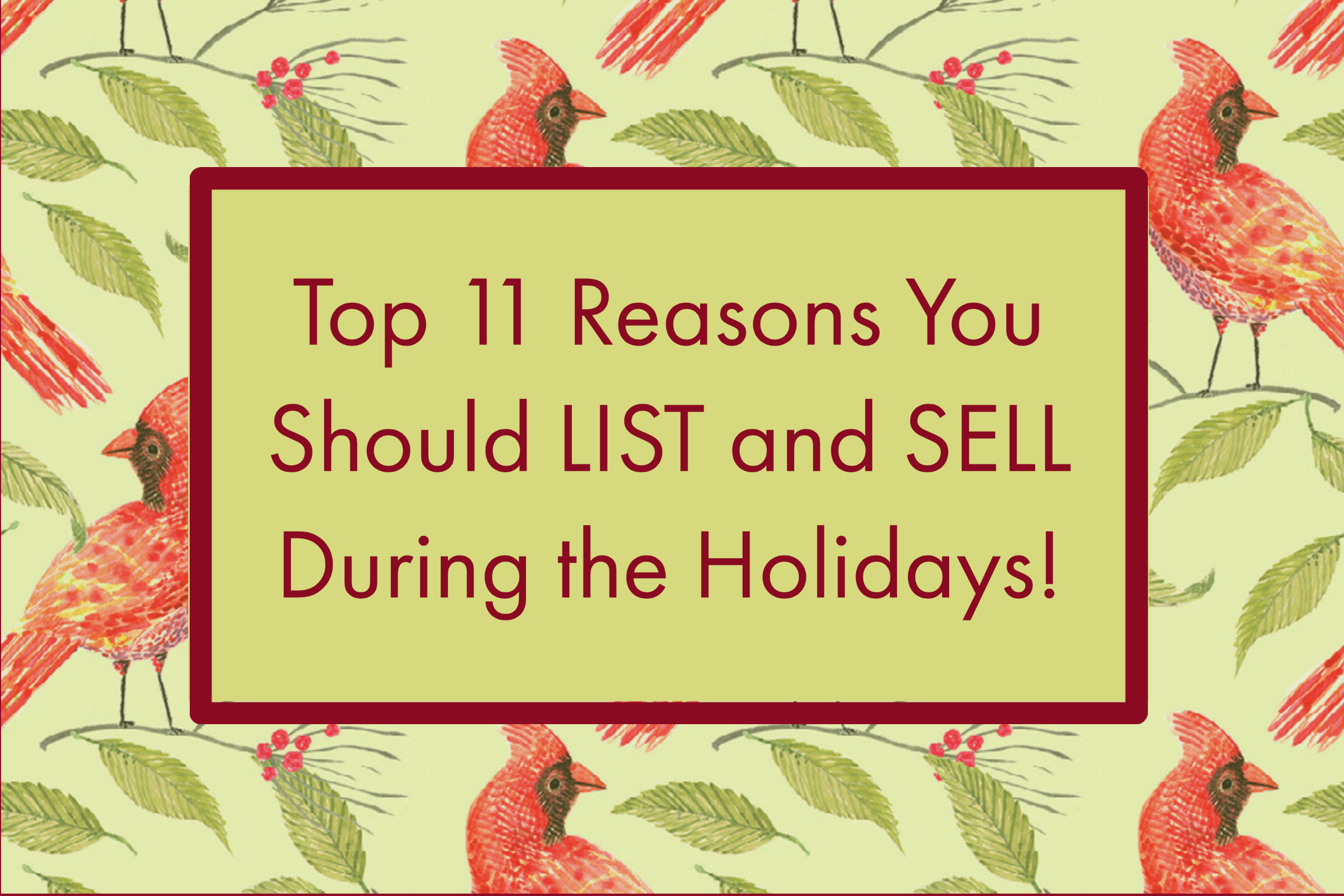 Top 11 Reasons You Should LIST and SELL During the Holidays