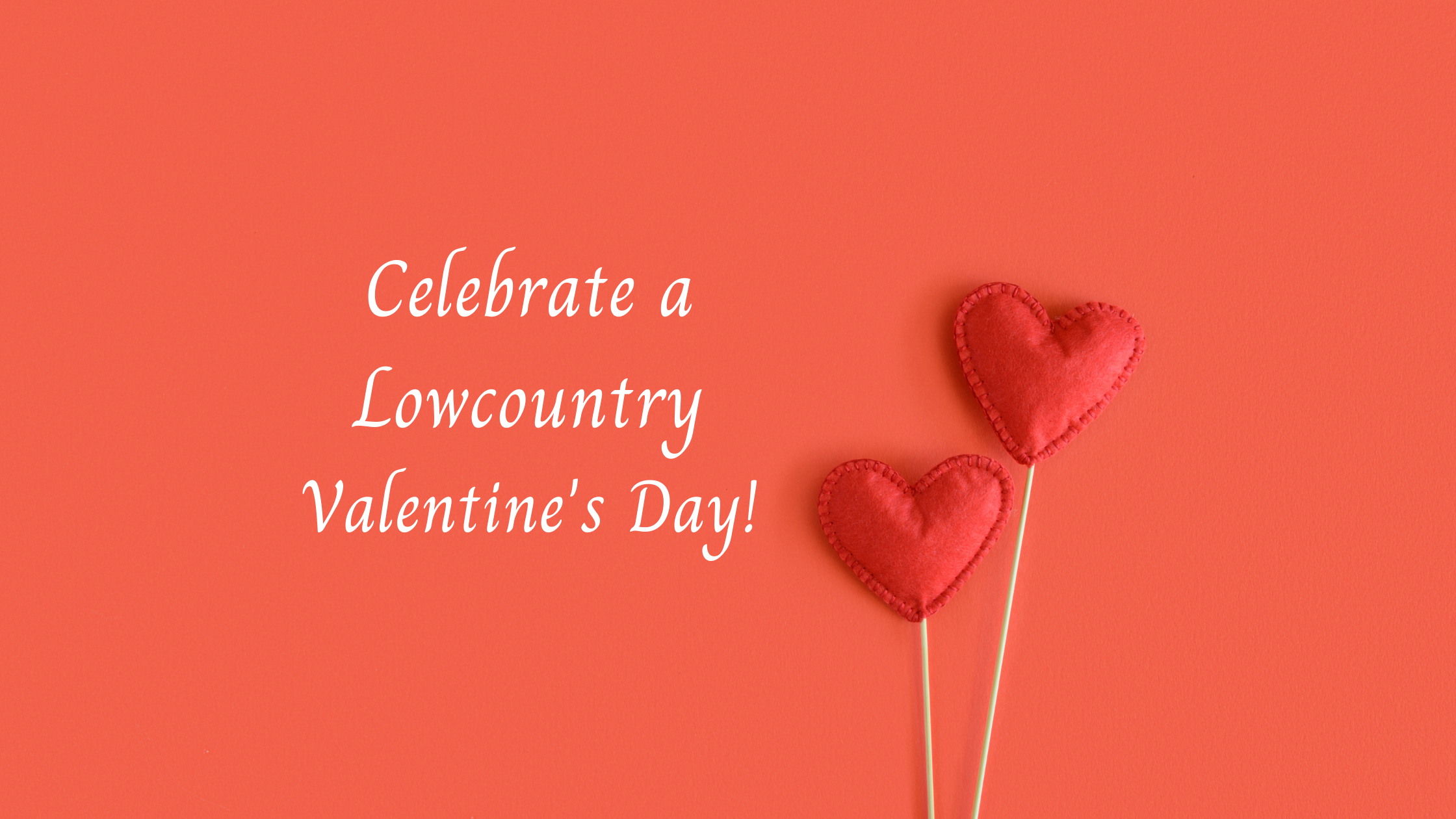 Celebrate a Lowcountry Valentine's Day!.png