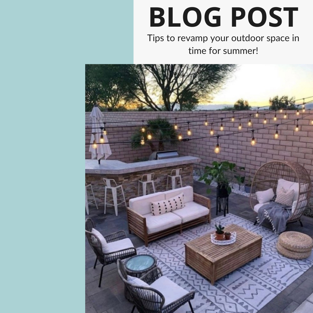 Tips to Revamp your Outdoor Space for Summer