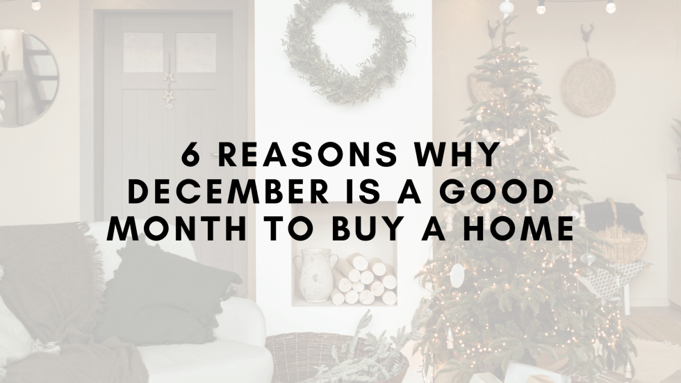 6 Reasons Why December is a Good Month to Buy a Home