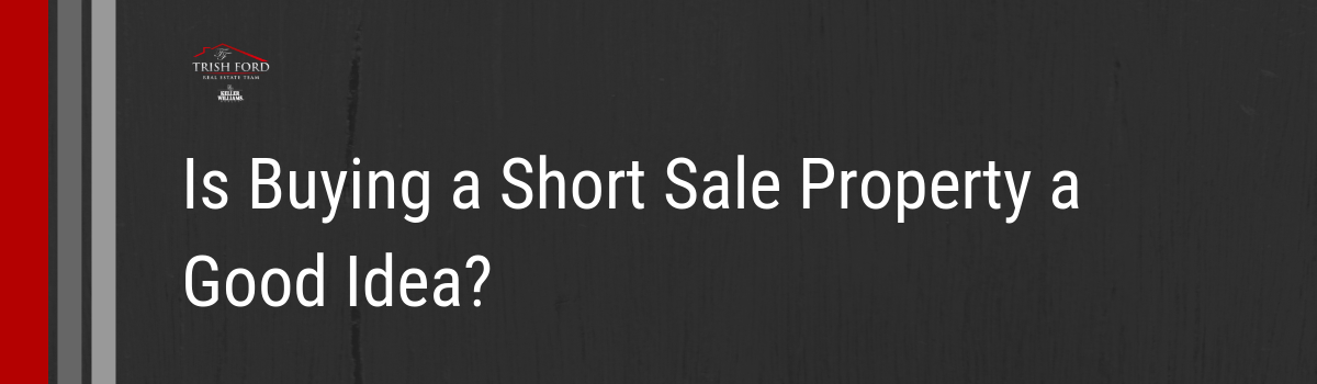 Is Buying a Short Sale Property a Good Idea.png