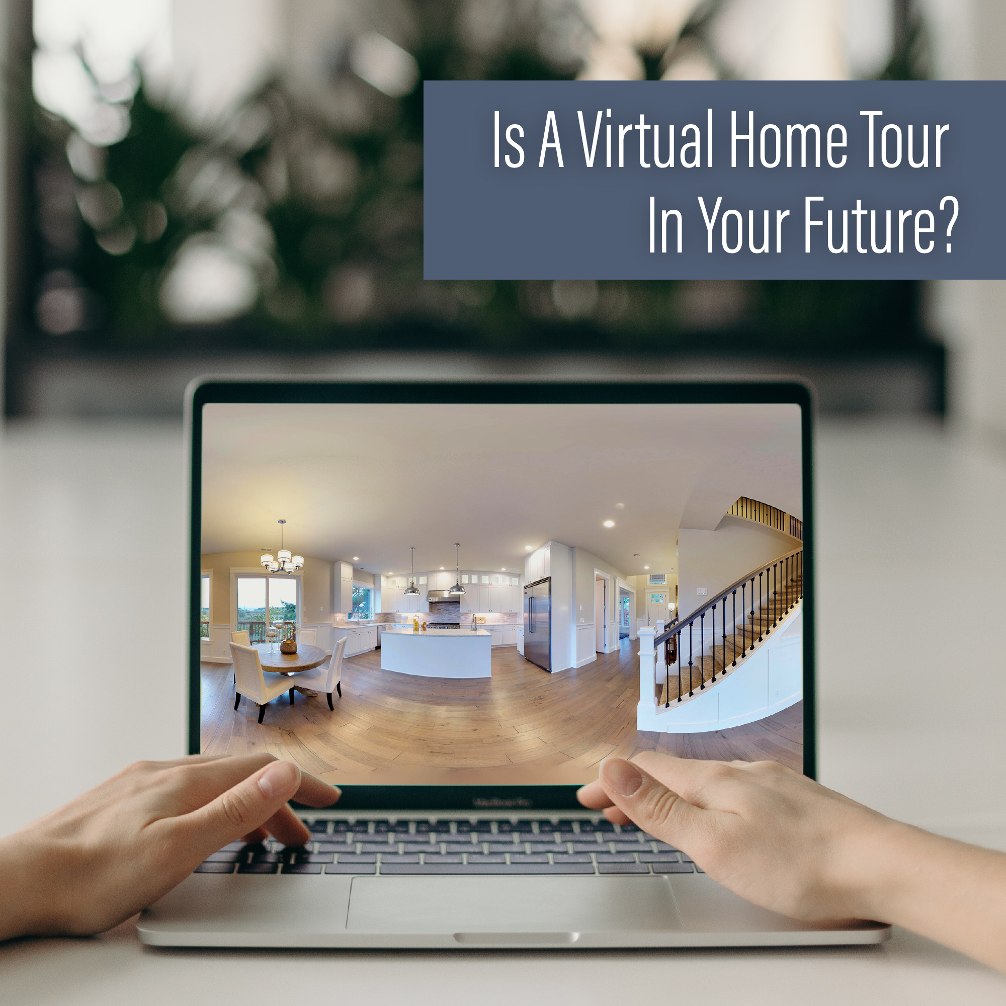 5 Secrets Buyers & Sellers Must Know About Virtual Home Tour