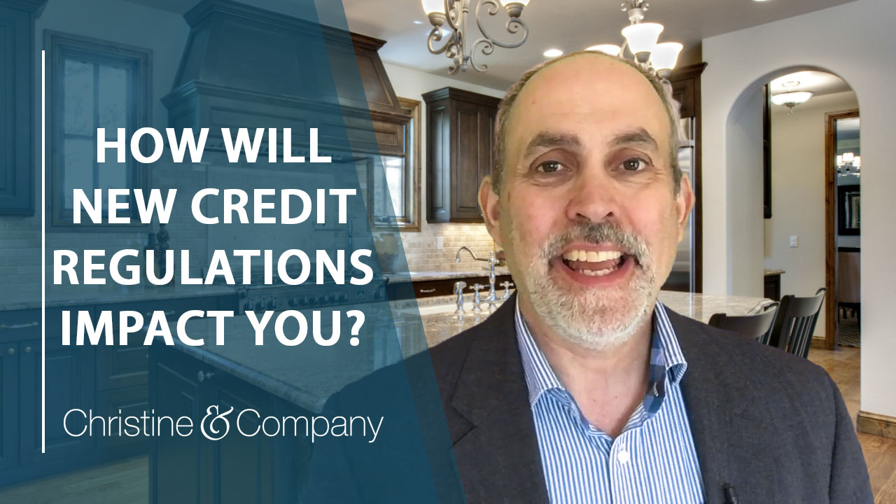 Have You Heard About These New Credit Regulations?
