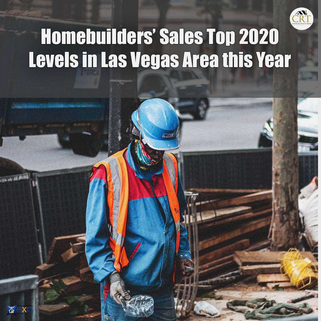 Homebuilders' Sales Top 2020 Levels in Las Vegas.jpg