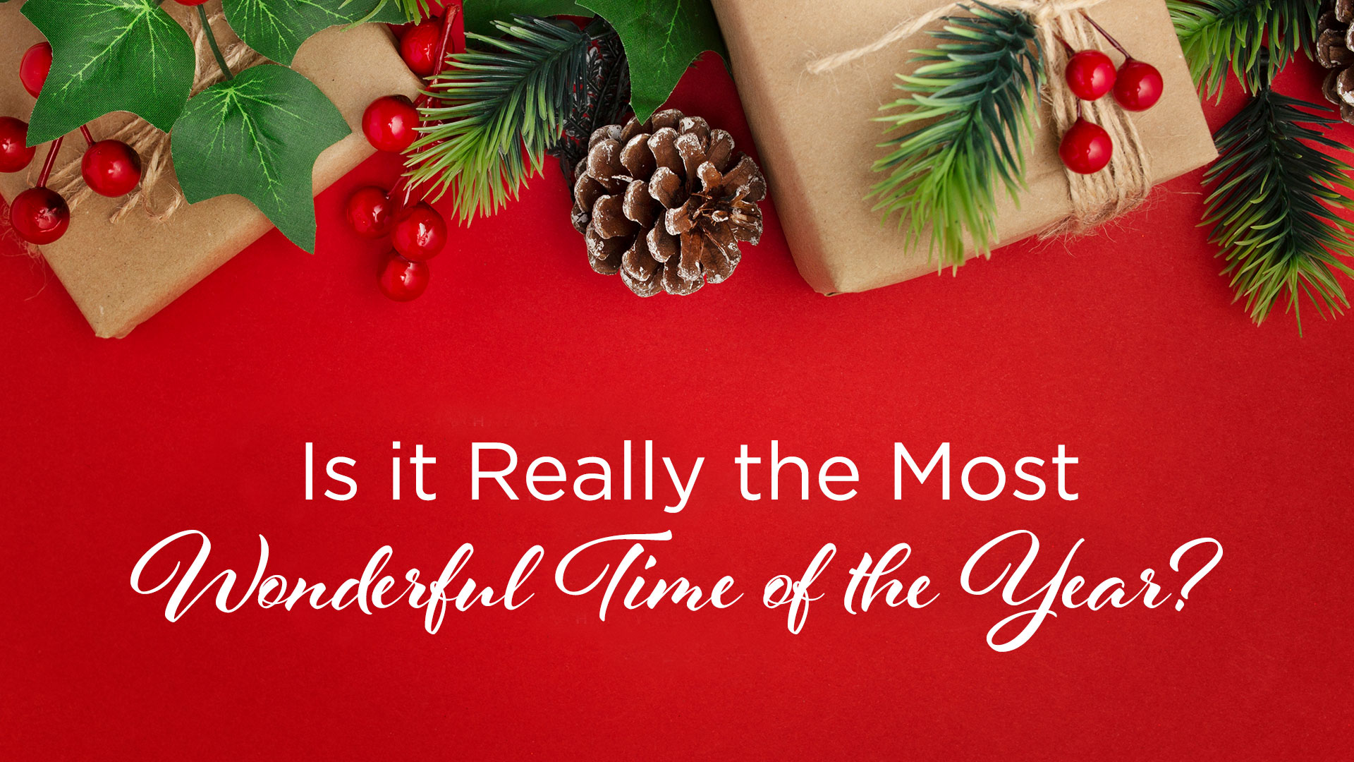 Is it Really the Most Wonderful Time of the Year?
