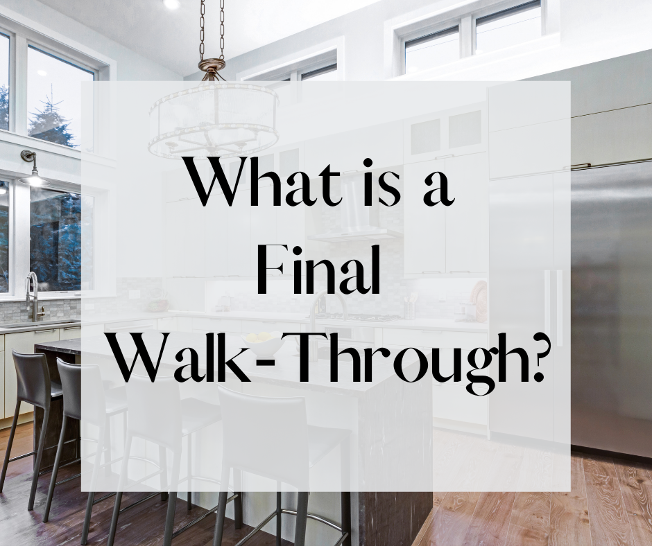 What's A Final Walk-Through? by Deb Hasselquist
