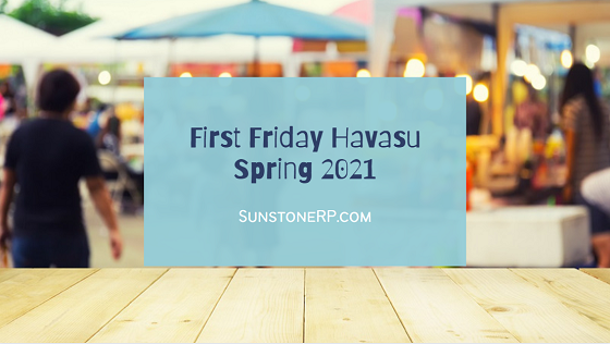 May 7th is the last chance you will have to enjoy all that First Friday Havasu has to offer for the season. That includes music, food, art, and more.