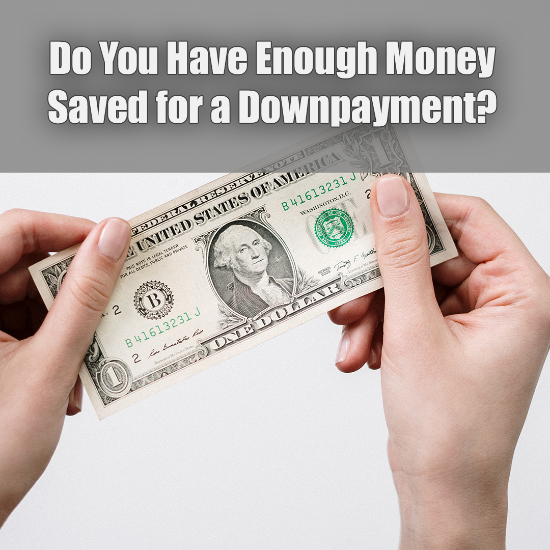 Is your saved money enough for downpayment.jpg