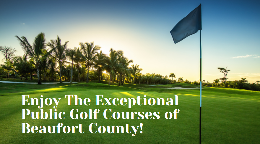 The Exceptional Public Golf Courses in the Beaufort Area!!