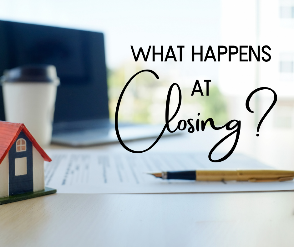 What Happens at Closing? by Deb Hasselquist