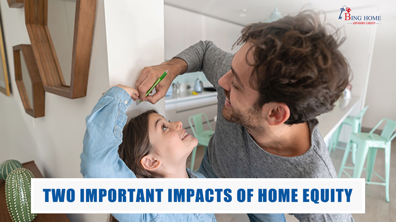 Two Important Impacts of Home Equity 16x9.jpg