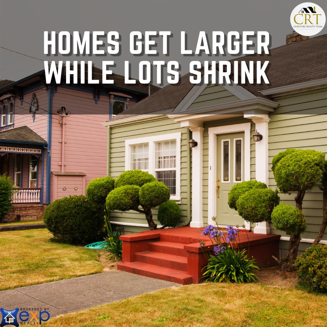 Homes Get larger while lots shrink.png