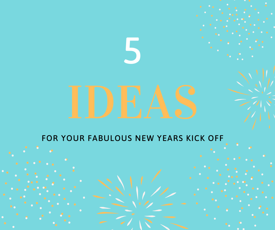 5 ideas for a fabulous new yaers kick off.png