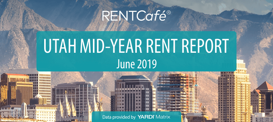 Utah Mid-Year Rent Report – June 2019 By Agatha Major