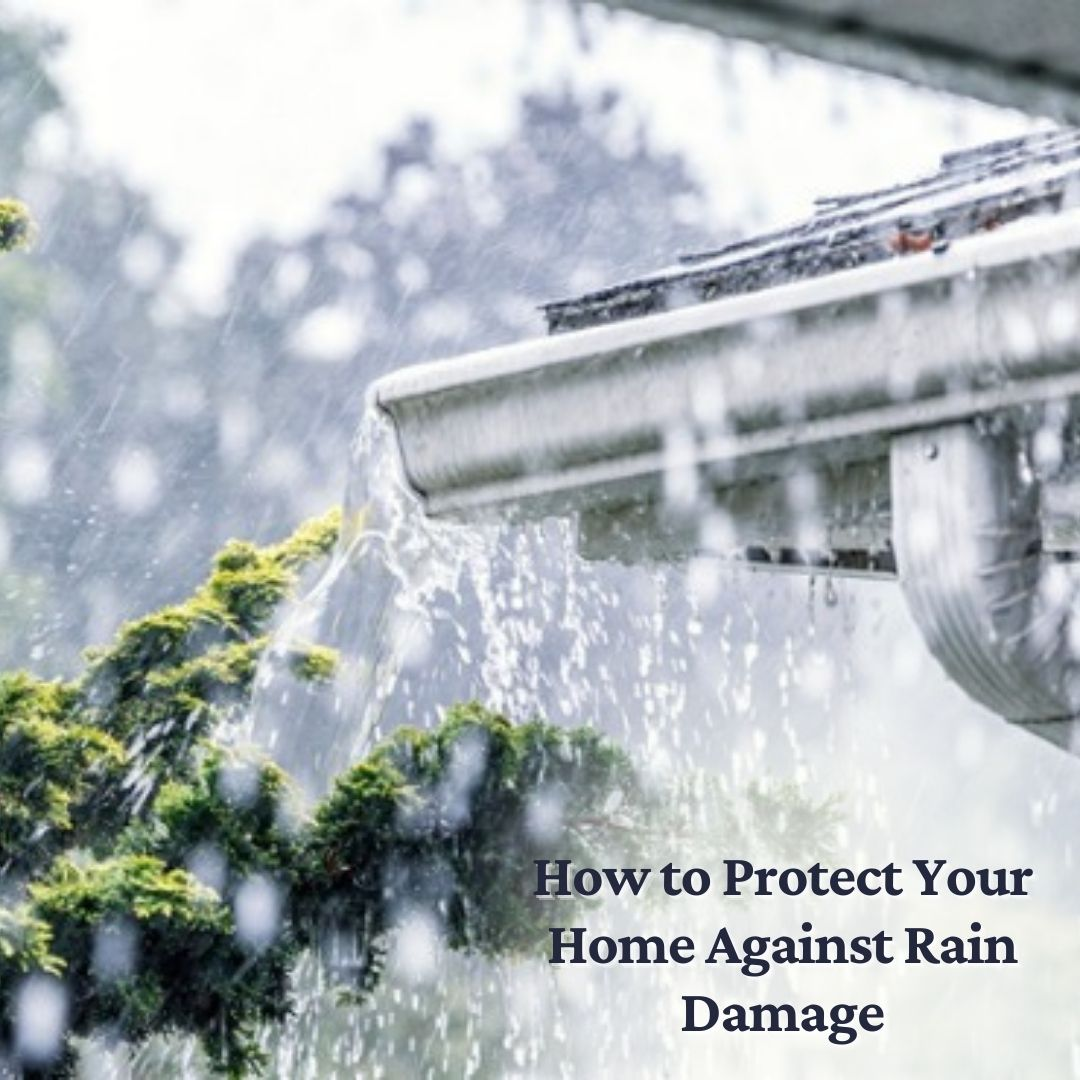 How to Protect Your Home Against Rain Damage