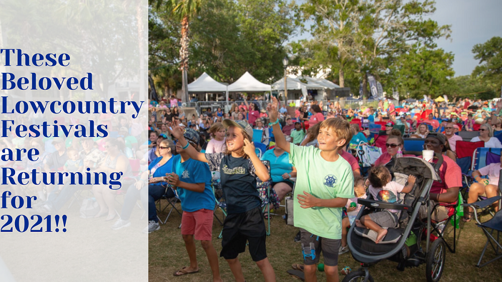 Get Ready for the Return of these Treasured Lowcountry Festivals & Events!