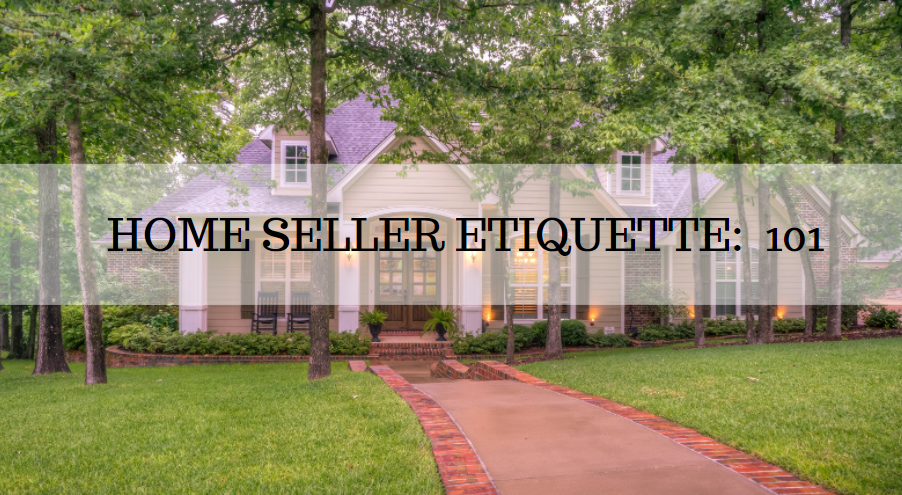 What is Home Seller's Etiquette?