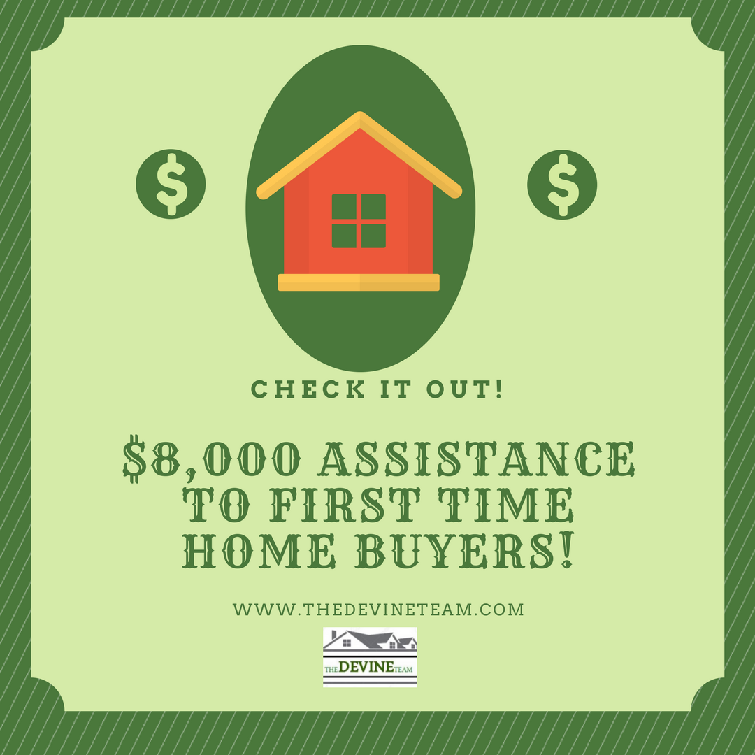 Are you a first time home buyer or veteran?.... Have you heard about the $8,000 down payment assistance program?