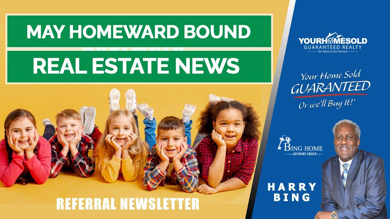"""HOME"" WARD Bound Impactful Real Estate News   MAY 2021"