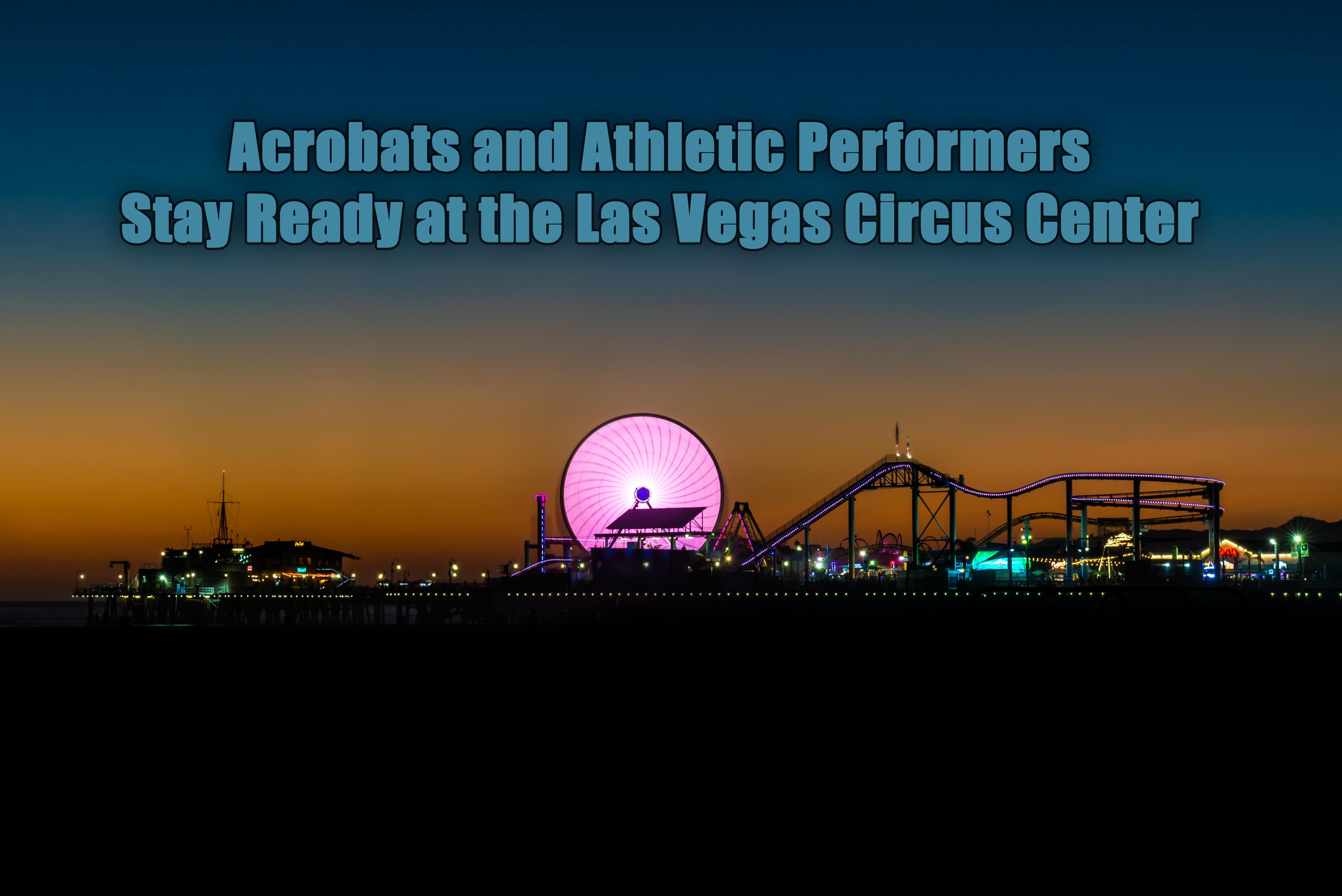 Acrobats and Athletic in Las Vegas.jpg